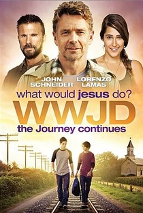 WWJD What Would Jesus Do? The Journey Continues - Poster / Capa / Cartaz - Oficial 1