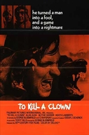 Os Palhaços Não Devem Morrer (To Kill A Clown )