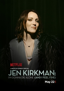 Jen Kirkman: I'm Gonna Die Alone (And I Feel Fine) - Poster / Capa / Cartaz - Oficial 1