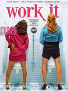 Work It (1ª Temporada) (Work It (Season 1))