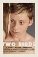 Dois Pássaros (Smáfuglar / Two Birds)