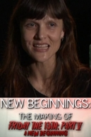 New Beginnings: The Making of Friday the 13th Part V - A New Beginning (New Beginnings: The Making of Friday the 13th Part V - A New Beginning)