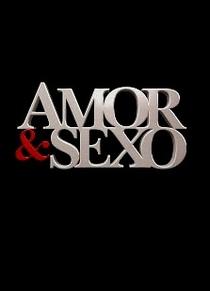 Amor & Sexo - Poster / Capa / Cartaz - Oficial 1
