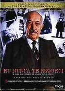 Eu Nunca te Esqueci (I Have Never Forgotten You: The Life & Legacy of Simon Wiesenthal)