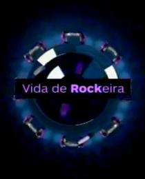 Vida de Rockeira - Poster / Capa / Cartaz - Oficial 1