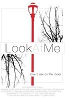 Look at Me (Look at Me)