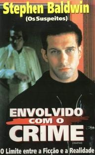 Envolvido Com o Crime - Poster / Capa / Cartaz - Oficial 2