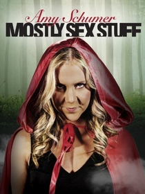 Amy Schumer: Mostly Sex Stuff - Poster / Capa / Cartaz - Oficial 1