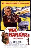 Ma Baker - Pistoleira Sanguinária (Ma Barker´s Killer Brood)