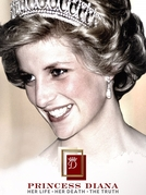 Princess Diana: Her Life, Her Death, the Truth (Princess Diana: Her Life, Her Death, the Truth)
