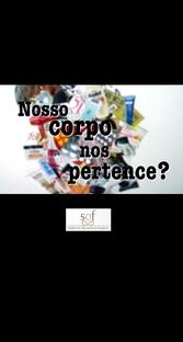 Nosso Corpo Nos Pertence? - Poster / Capa / Cartaz - Oficial 1