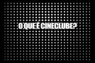O Que é Cineclube? (O Que é Cineclube?)
