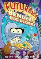 Futurama: O Grande Golpe de Bender (Futurama: Bender's Big Score)